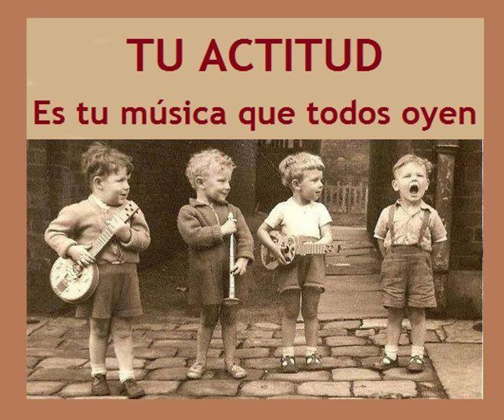 Tu actitud, es tu música que todos oyen*