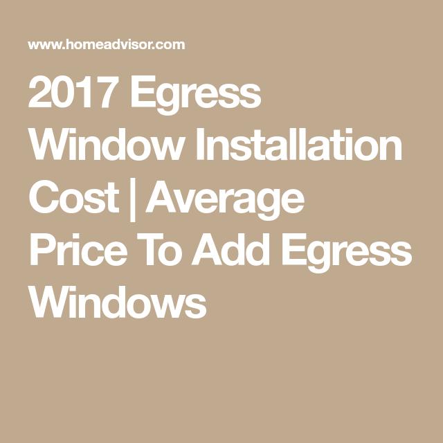 2017 Egress Window Installation Cost