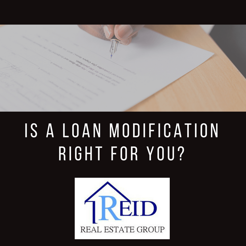 I Am Behind On My Mortgage Payments Should I Modify My Loan Reid Real Estate Group Loan Modification Mortgage Payment Mortgage