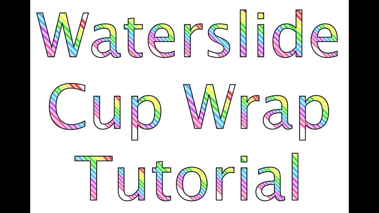 Waterslide Cup full Wrap Tutorial Vinyl designs, Glitter