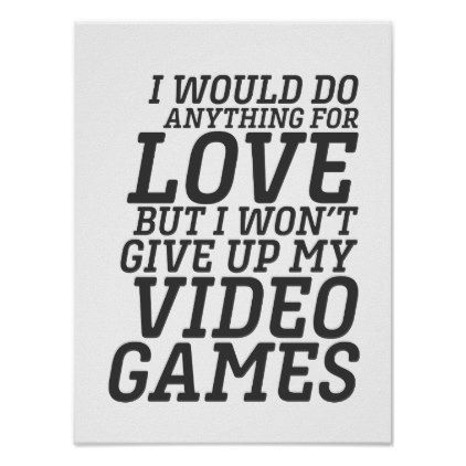 Funny Video Games Player Love Quote for Gamer Poster ...