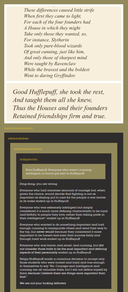 Poor Hufflepuff Everyone Who Wasn T Cunning Intelligent Or Brave Got Sent To Hufflepuff Ding Dong You Are Wrong Beau Cunning First They Came Slytherin