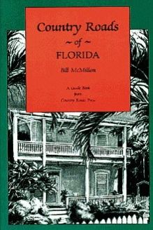 Country Roads of Florida , 978-1566260398, Bill McMillion, Country Roads Press; 1st Edition. edition