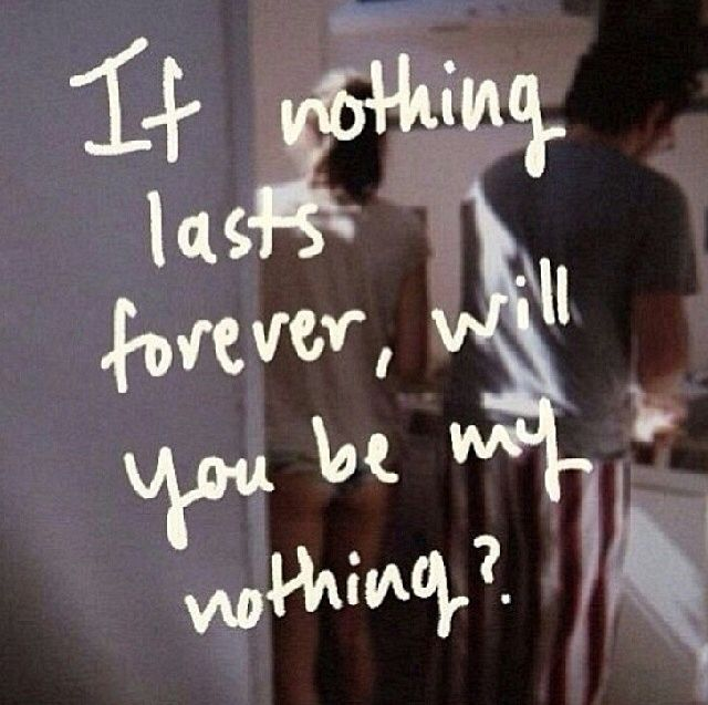 If Nothing Lasts Forever Will You Be My Nothing Hollys Board