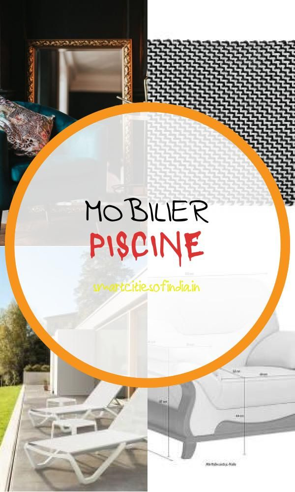 25 Beau Mobilier Piscine En 2020 Piscine Paysagisme Moderne Mobilier