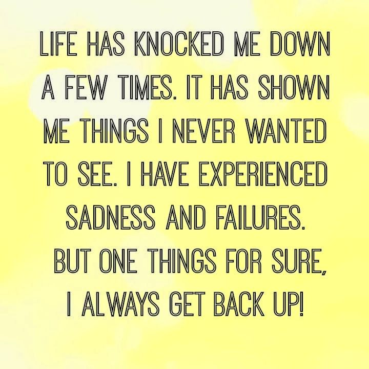 But One Things For Sure I Always Get Back Up Positive Quotes For Life Positive Quotes Inspirational Words