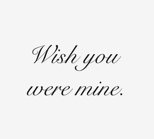 I Wish You Were Mine Google Search Love Pinterest Dear Crush
