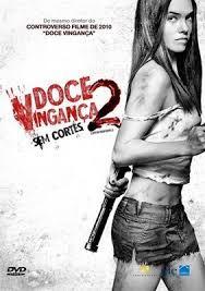 Doce Vinganca 2 Com Imagens Filmes Online Gratis Dublado