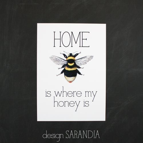 Home is where my honey is Printti A5 Design Sarandia https://www.facebook.com/designsarandia