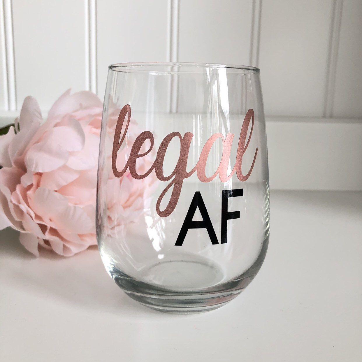 Legal Af 21st Birthday Wine Glass Finally Legal 21st Birthday
