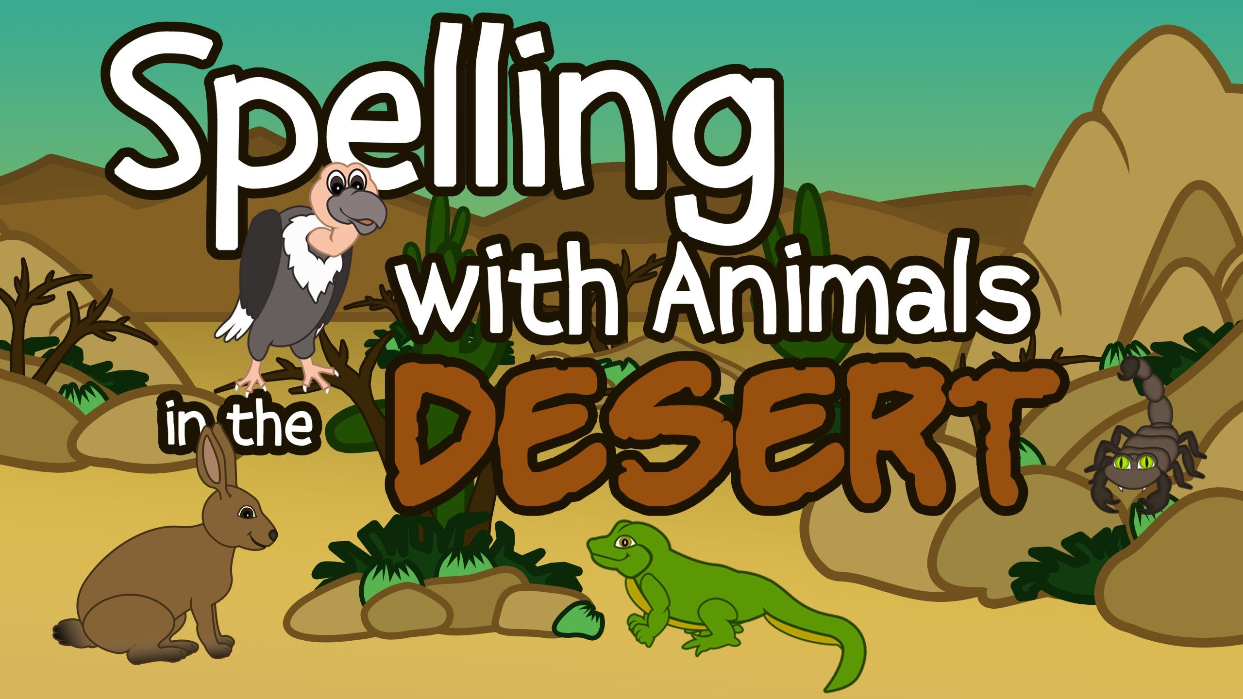 Desert Animals Fun Spelling Songs For Children Kids Spelling Learning Videos Desert Animals Spelling For Kids Animals For Kids