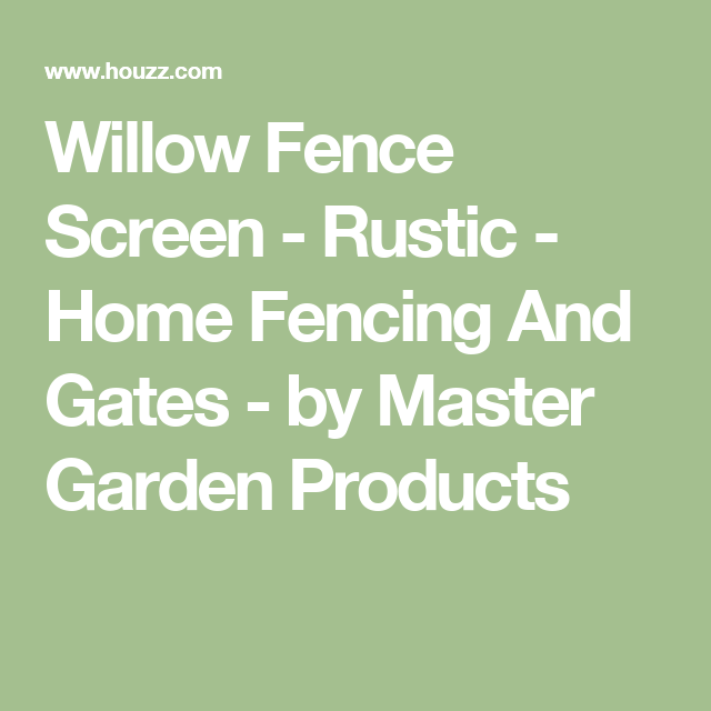 Willow Fence Screen   Rustic   Home Fencing And Gates   By Master Garden  Products