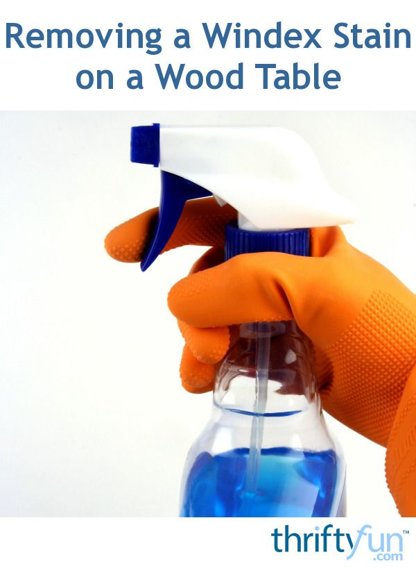 Removing A Windex Stain On A Wood Table Repair Pinterest