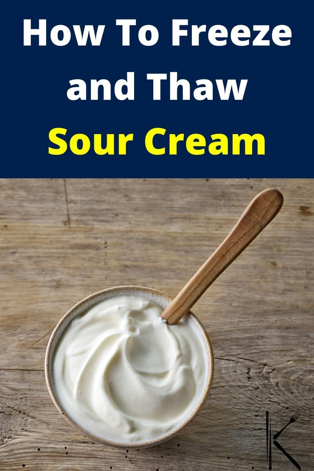 Can You Freeze Sour Cream In 2020 Sour Cream Food Wastage Frozen