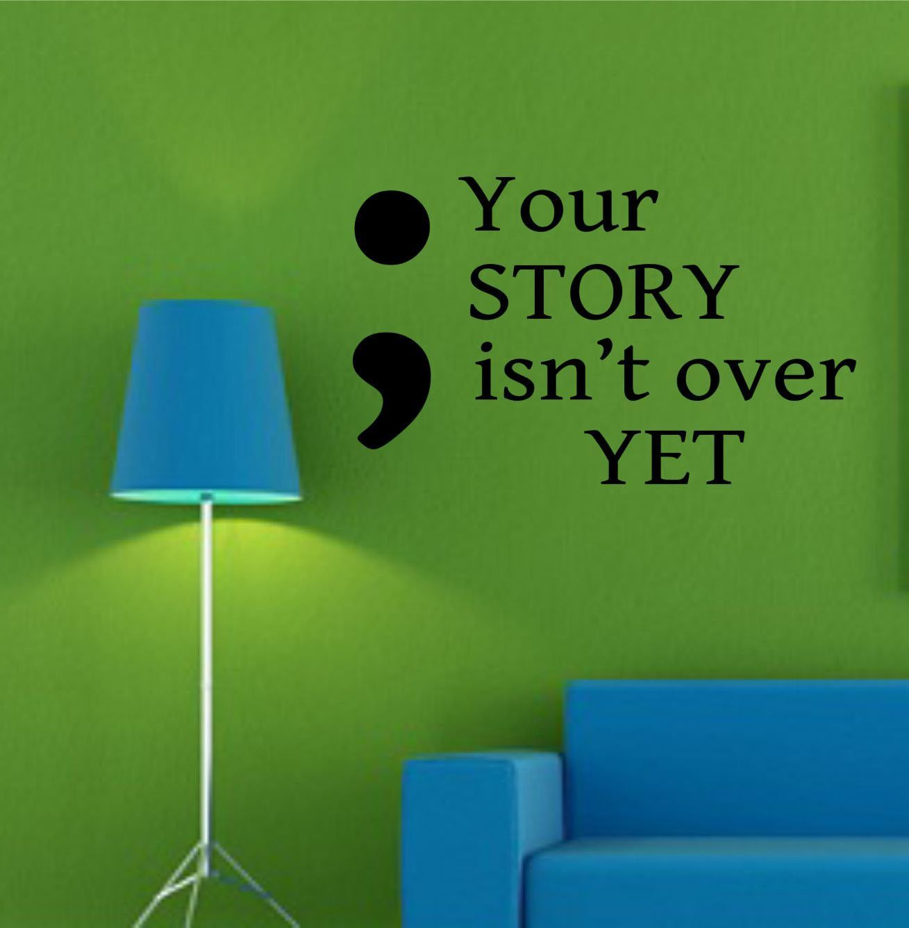 Semicolon Quote Vinyl Wall Lettering Semicolon Your Story Is Not Over Yet Motivate