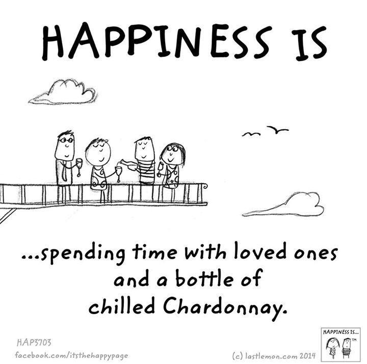 Happiness Is Spending Time With Loved Ones And A Bottle Of Chilled