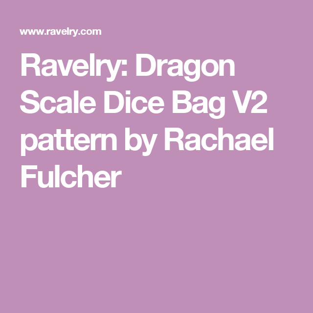Dragon Scale Dice Bag V2 pattern by Rachael Fulcher