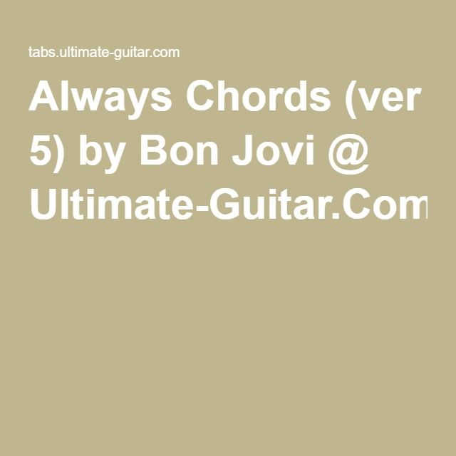 Always Chords Ver 5 By Bon Jovi Ultimate Guitar Chords And