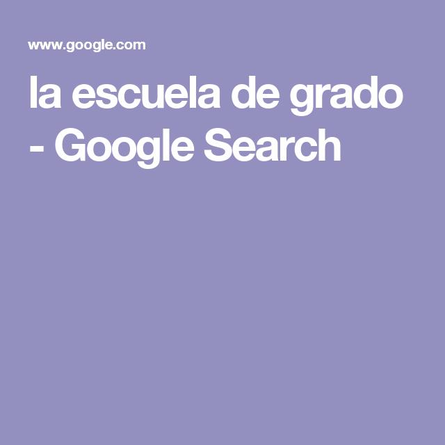 la escuela de grado - Google Search