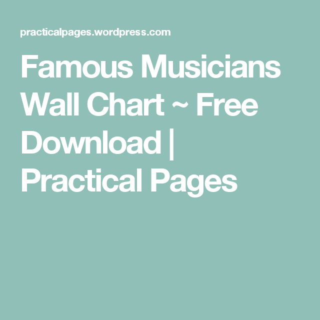 Famous Musicians Wall Chart ~ Free Download   Practical Pages
