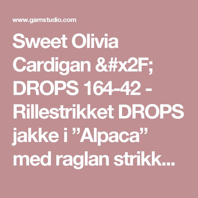 "Sweet Olivia Cardigan / DROPS 164-42 - Rillestrikket DROPS jakke i ""Alpaca"" med raglan strikket ovenfra og ned. Str S - XXXL. - Gratis oppskrifter fra DROPS Design"