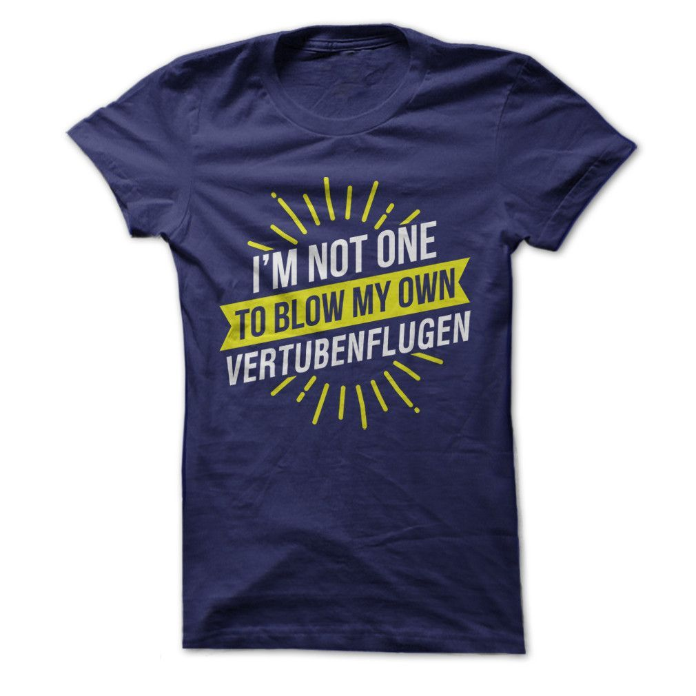 I'm Not One To Blow My Own Vertubenflugen