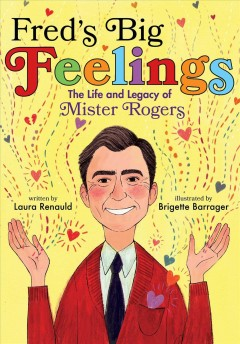 The First Ever Picture Book Biography About The Inimitable Fred Rogers Beloved Creator And Star Of Mister Rogers Neig In 2020 Mr Rogers Author Spotlight Picture Book