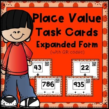 Place Value Task Cards Expanded Form Writing Numbers Qr Codes