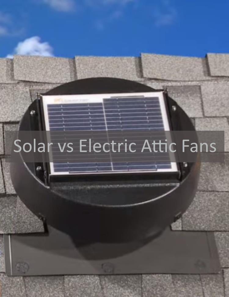 Solar Attic Fans Versus Electrical Attic Fans Solar Attic Fan