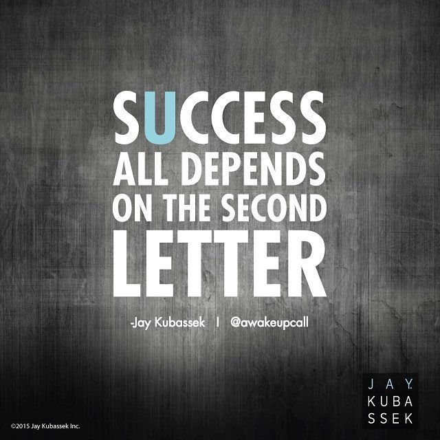 Success All Depends On The Second Letter U! #success
