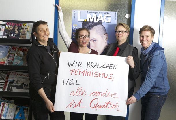 """""""Wir brauchen #Feminismus, weil alles andere ist Quatsch!"""" (L-MAG-Redaktion) http://werbrauchtfeminismus.de/kampagne-gegen-klischees-und-fuer-neue-definitionen/"""