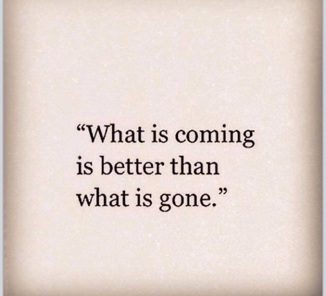 Better Things Are Yet To Come Quotes Yet To Come Positive
