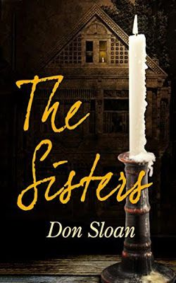 Book Trailer Blast & Giveaway - The Sisters: A Mystery of Good and Evil, Horror and Suspense by Don Sloan
