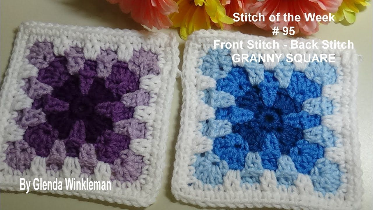 Stitch of the Week # 95 Front Stitch - Back Stitch Granny Square Crochet... #grannysquares