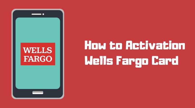 Best Way For Wells Fargo Card Activation Wells Fargo Wells Fargo Account Fargo