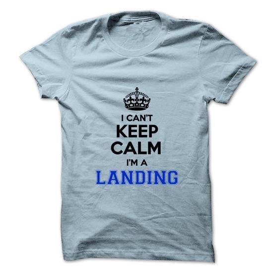 I cant keep calm Im a LANDING - #gift for guys #groomsmen gift. GET IT NOW => https://www.sunfrog.com/Names/I-cant-keep-calm-Im-a-LANDING.html?68278
