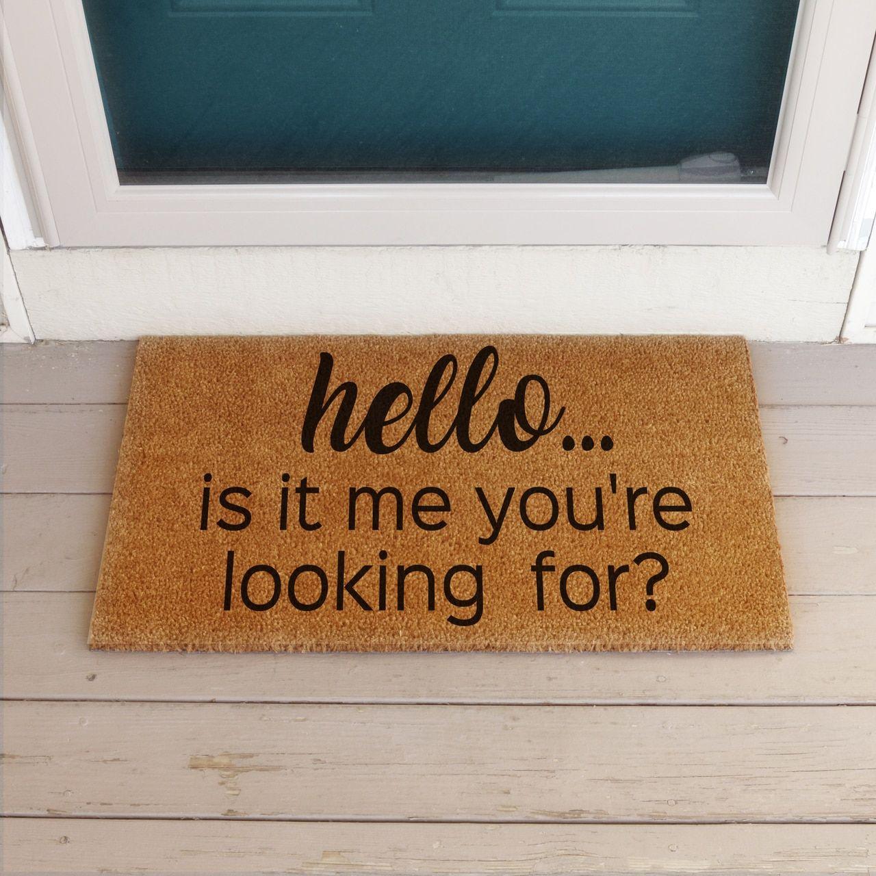 Hello Is It Me You Re Looking For Coir Doormat Funny Doormats