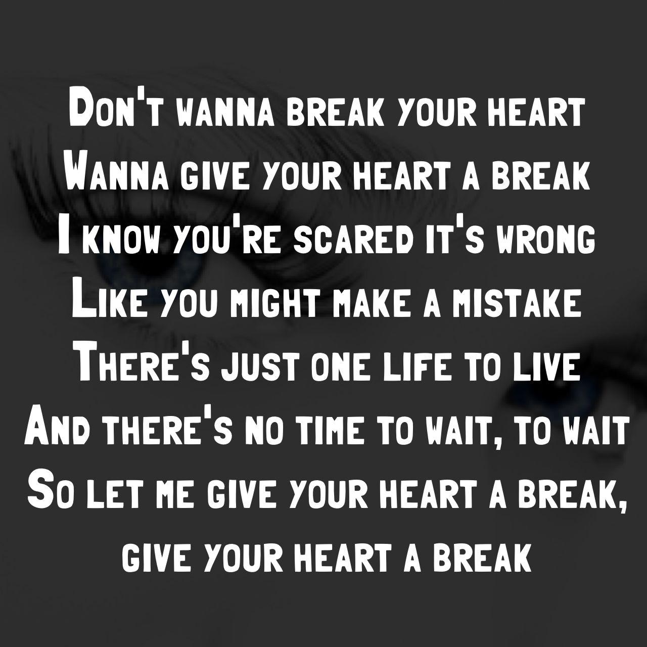 give ur heart break
