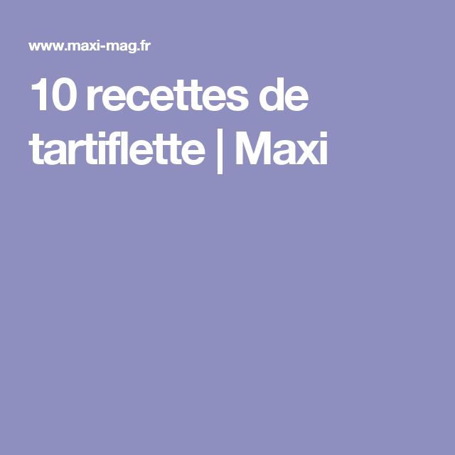 10 recettes de tartiflette | Maxi