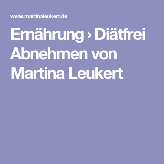 Ernährung › Diätfrei Abnehmen von Martina Leukert