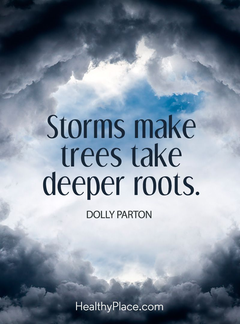 Positive Quote Storms make trees take deeper roots