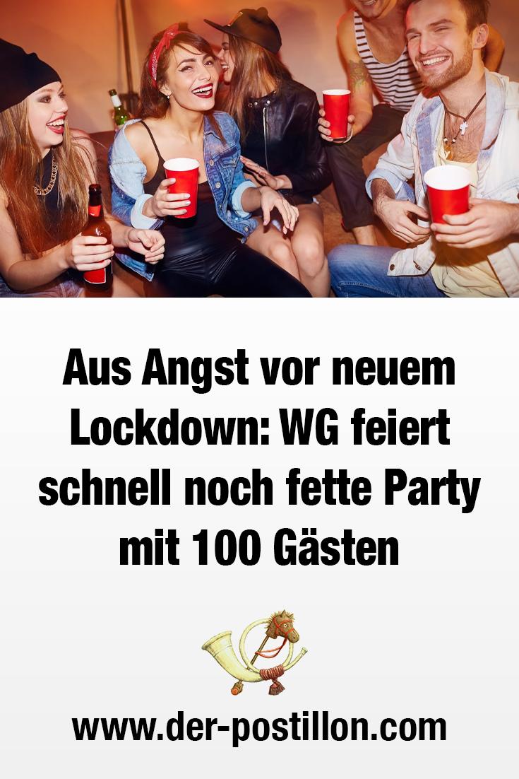 Aus Angst Vor Neuem Lockdown Wg Feiert Schnell Noch Fette Party Mit 100 Gasten Spruche Zum Totlachen Witzige Spruche Lustige Bilder