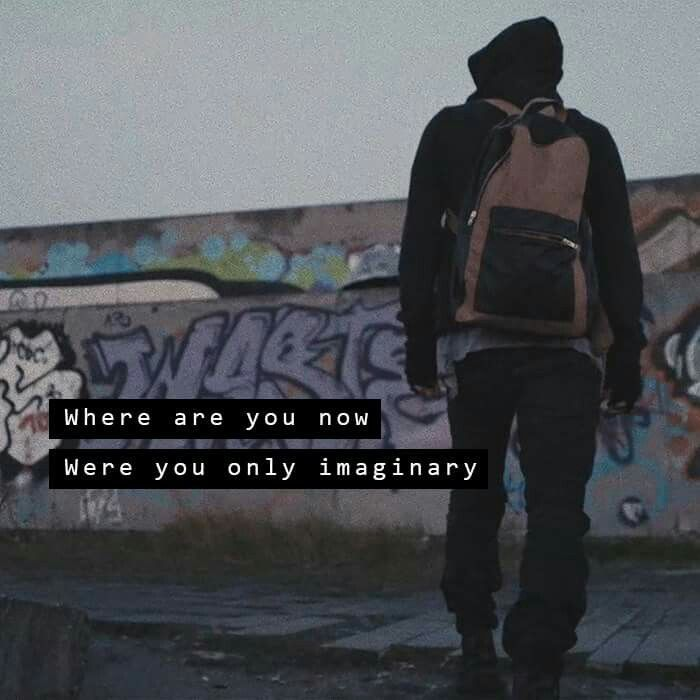 Where are you now / Were you only imaginary... Faded~Alan ...