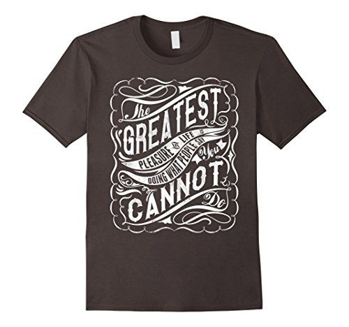 Men's The Greatest Pleasure In Life Is Doing What People ... https://www.amazon.com/dp/B01MQPHSGN/ref=cm_sw_r_pi_dp_x_Uf.rybABR6XK6  #Motivational_Shirts #Inspirational_Shirts #Quotes_Shirts