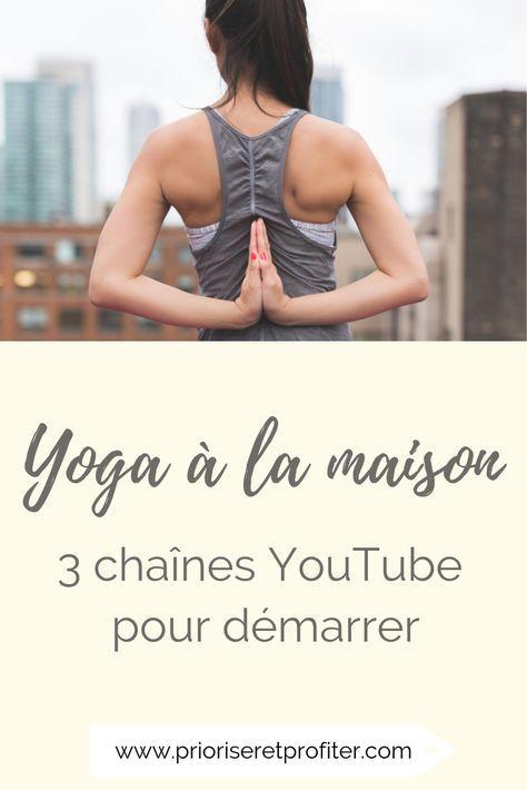 Yoga à la maison Episode 1 : Les chaînes YouTube en français — Prioriser & Profiter