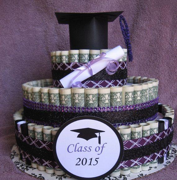 MONEY CAKE A Graduation Class of 2015 A Fun by CreativeCreationsMC