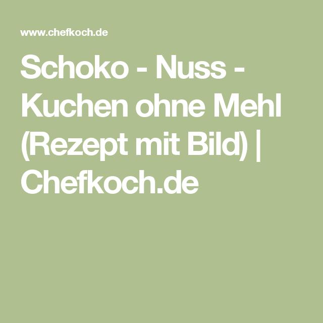 Schoko - Nuss - Kuchen ohne Mehl (Rezept mit Bild)   Chefkoch.de