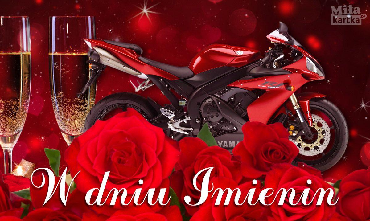 W Dniu Imienin Imieniny Nameday Name Swieto Zyczenia Kwiaty Roze Kartka Prezenty Polska Motocykl Bike Happy Birthday Happy