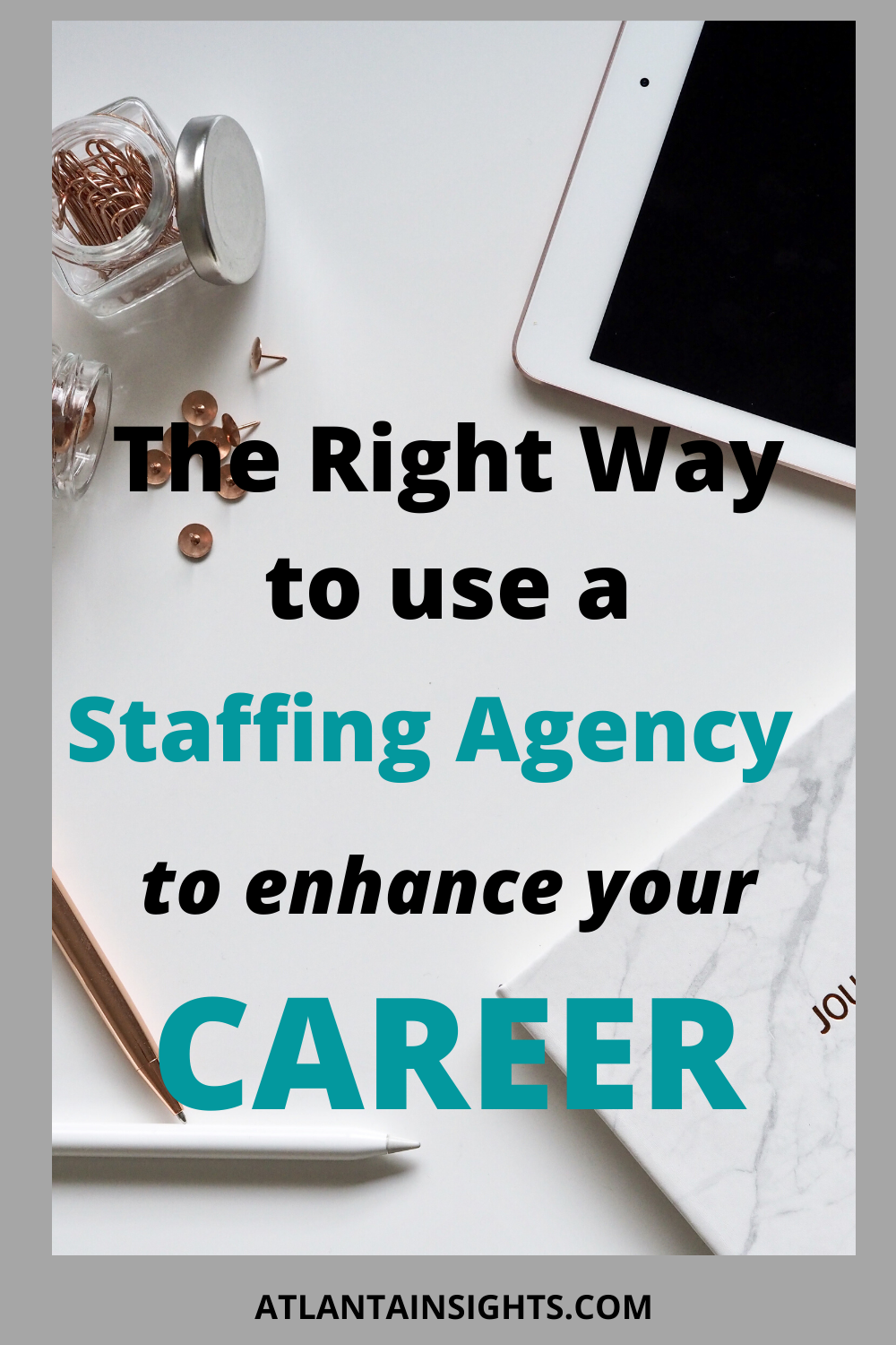 The Right Way To Use A Staffing Agency To Enhance Your Career Staffing Agency Staffing Agency