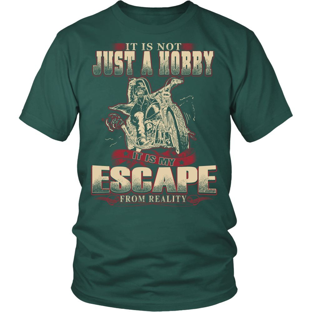 BIKER - IT IS MY ESCAPE FROM REALITY T-SHIRT